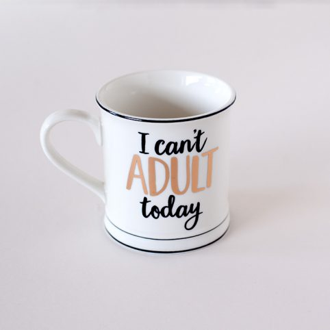 I can't adult today mug by Sass and Belle