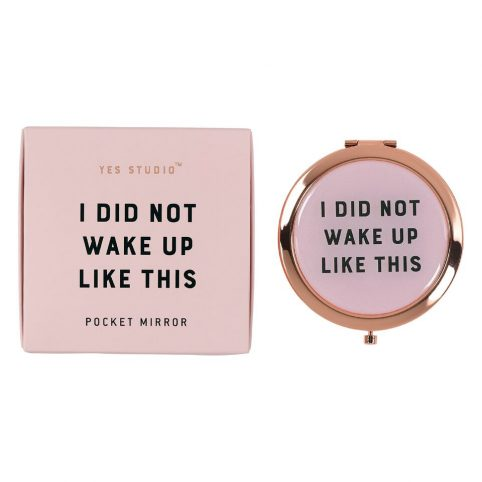 Pink Compact Mirror - I Did Not Wake Up Like This