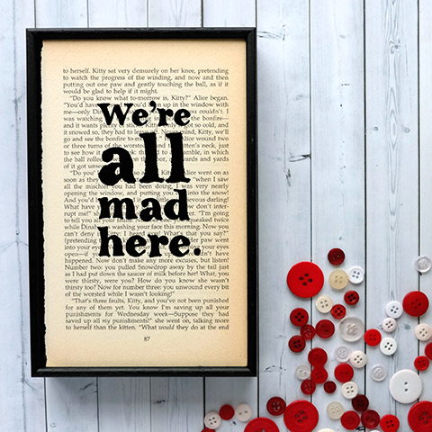 Alice In Wonderland quote art print, We're All Mad Here, buy online from our London shops UK