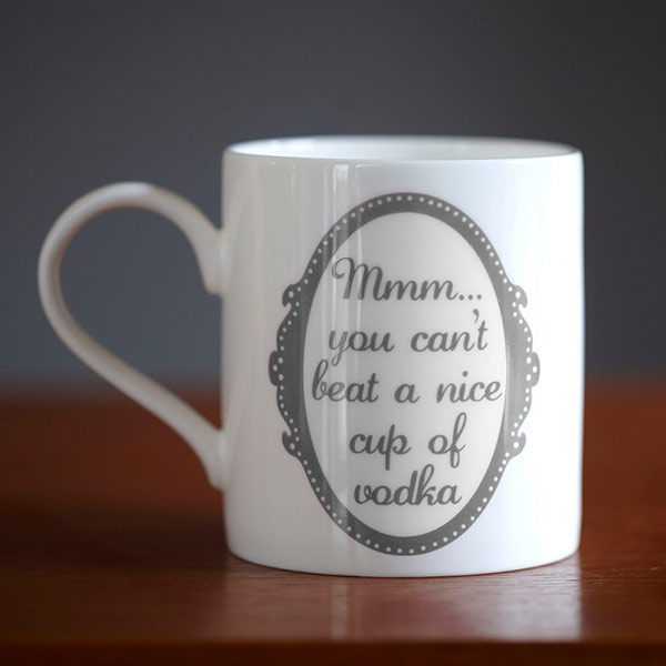 You Can't Beat a Nice Cup of Vodka Mug by Catherine Colebrook