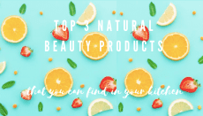 Top 3 natural beauty Products