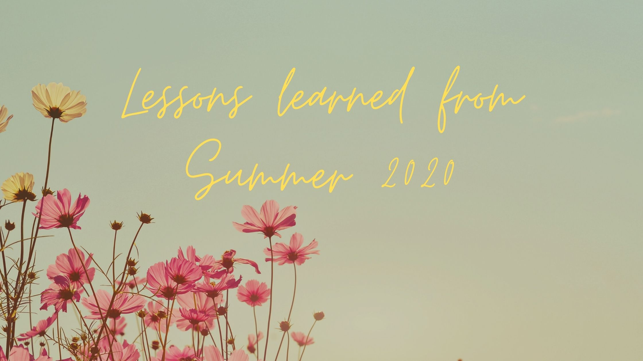 lessons learned from summer 2020