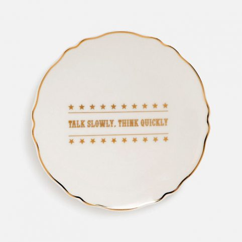 Slogan Plate Talk Slowly Think Quickly - Buy Online UK
