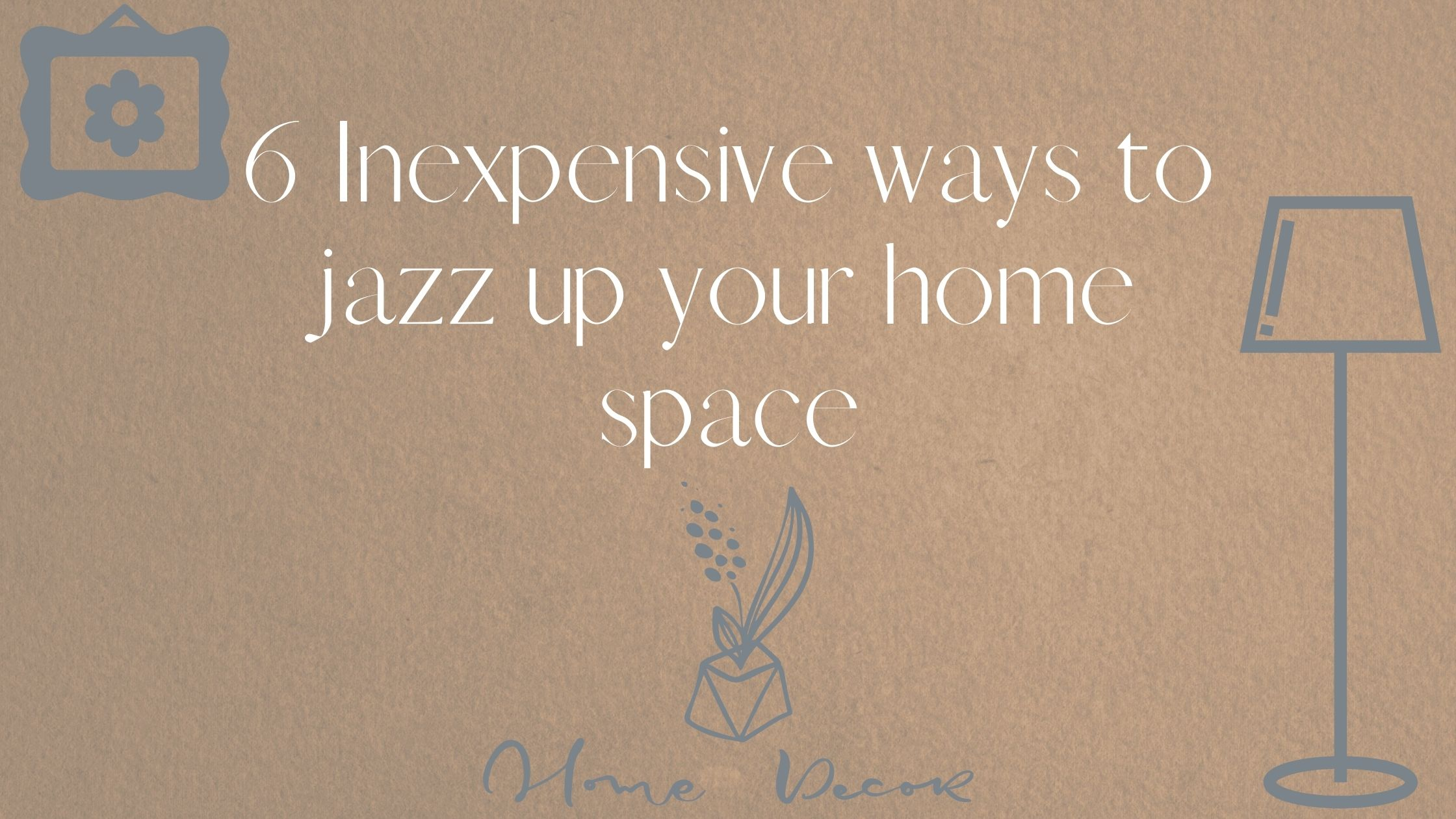jazz up your home space