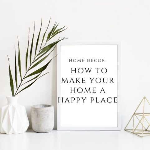 Home decor: how to make your home a happy space