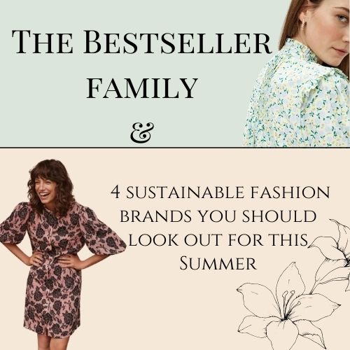 The Bestseller Family and the 5 sustainable fashion brands you should look out for this summer