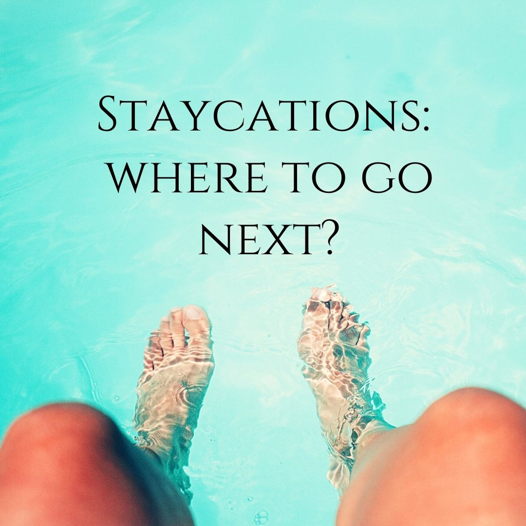 Staycations: where to go next?